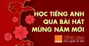 hoc-tieng-anh-qua-bai-hat-chuc-mung-nam-moi-aroma-tieng-anh-cho-nguoi-di-lam